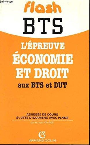 L'Epreuve économie et droit aux BTS et DUT : [abrégés de cours, sujets d'examens avec plans]