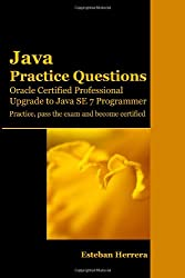 Java Practice Questions: Upgrade to Java SE 7 Programmer