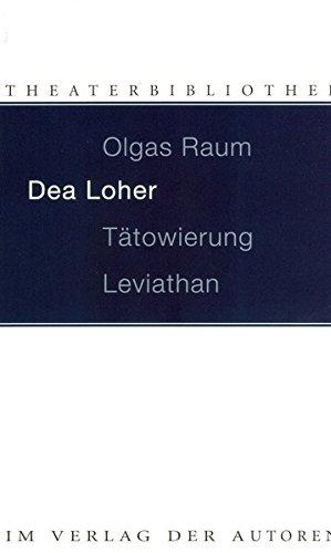 Olgas Raum / Tätowierung / Leviathan: Drei Stücke (Theaterbibliothek)