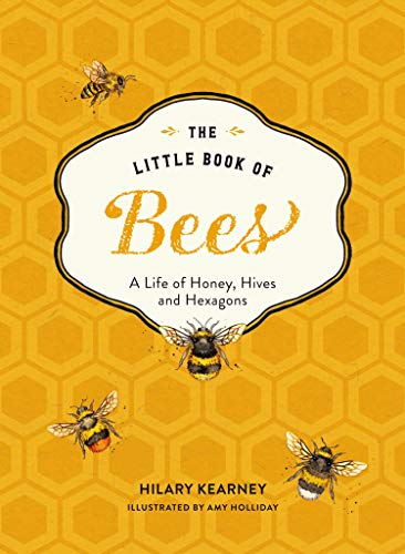 The Little Book of Bees: An illustrated guide to the extraordinary lives of bees (English Edition)