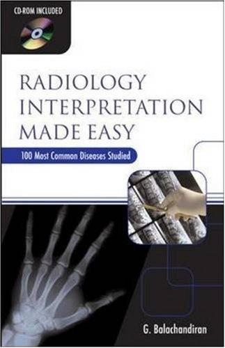 Radiology Interpretation Made Easy by G Balachandiran (2008-12-04)