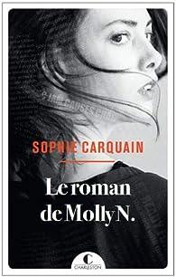 Le roman de Molly N. par Sophie Carquain