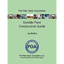 The FOA Outside Plant Fiber Optics Construction Guide (English Edition)