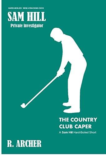 the-country-club-caper-a-sam-hill-hard-boiled-short-sam-hill-private-investigator-book-10-english-ed
