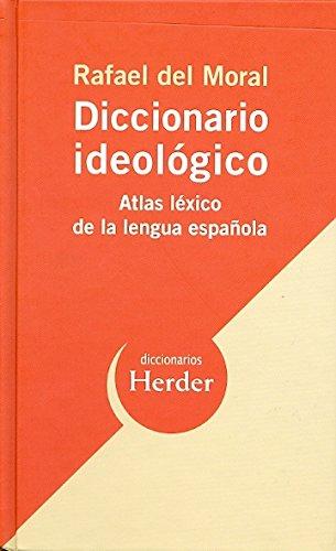 Diccionario ideológico: Atlas léxico de la lengua española (Diccionarios Herder) por Rafael del Moral