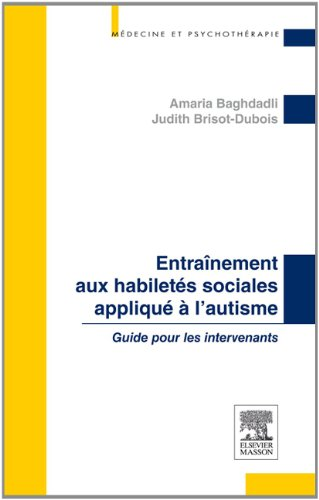 Social skills training for autism: Guide for stakeholders by [Baghdadli, Amaria, Brisot-Dubois, Judith]