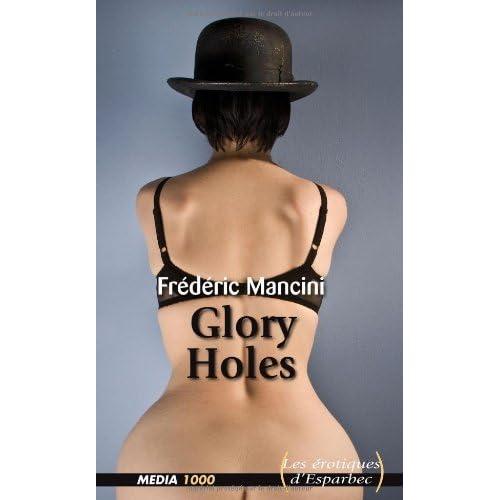 Glory holes (Les érotiques d'Esparbec t. 32)
