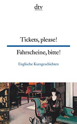 Preisvergleich Produktbild Tickets, please! Fahrscheine, bitte!: British short stories Englische Kurzgeschichten (dtv zweisprachig)