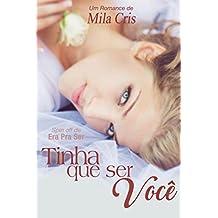 Tinha que ser você (Portuguese Edition)