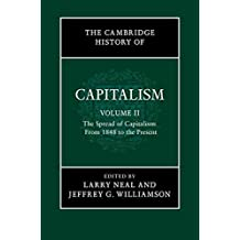 [(The Cambridge History of Capitalism: Volume 2 : From 1848 to the Present)] [Edited by Larry Neal ] published on (March, 2014)