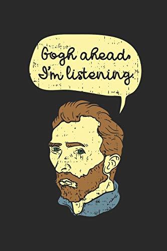 Designer-Öl (Gogh Ahead I'm Listening: Fahre Fort Ich Höre Zu. Notizbuch / Tagebuch / Heft mit Punkteraster Seiten. Notizheft mit Dot Grid, Journal, Planer für Termine oder To-Do-Liste.)