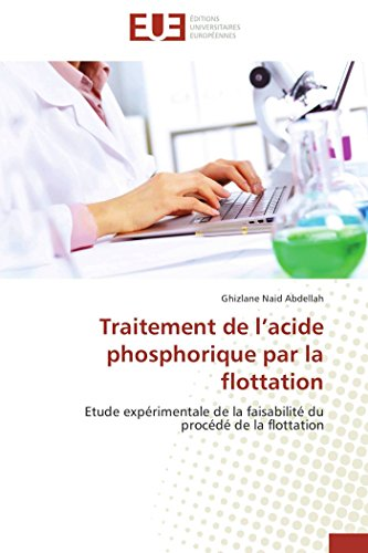 Traitement de l acide phosphorique par la flottation par Ghizlane Naid Abdellah