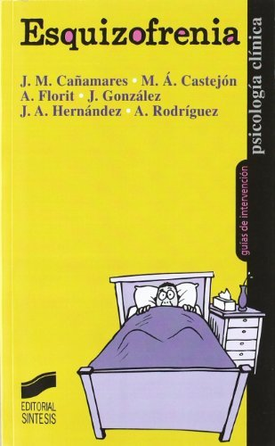 Esquizofrenia (Psicología clínica. Guías de intervención) por Abelardo Rodríguez (editor)