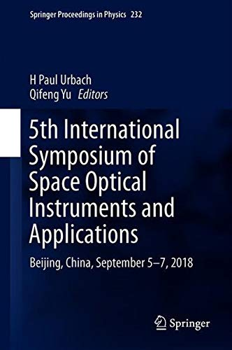 5th International Symposium of Space Optical Instruments and Applications: Beijing, China, September 5-7, 2018 (Springer Proceedings in Physics) -