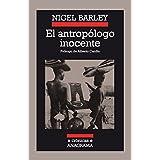 El antropólogo inocente : notas desde una choza de barro (Crónicas, Band 18)