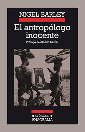 El antropólogo inocente (Crónicas nº 18) por Nigel Barley