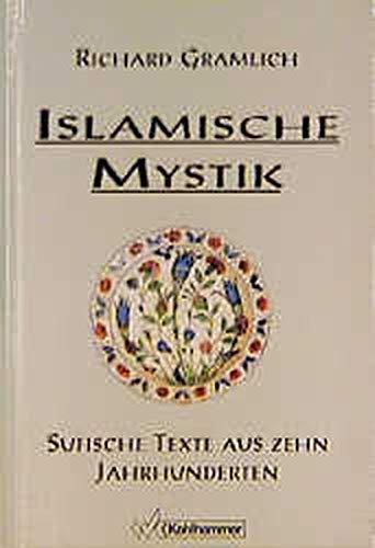 Islamische Mystik. Sonderausgabe: Sufische Texte aus zehn Jahrhunderten
