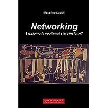 Networking: Sappiamo (e vogliamo) stare insieme? (Quaderni social Vol. 2)