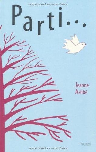 Parti... par Jeanne Ashbé
