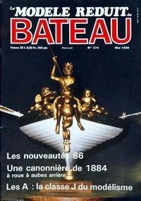 MODELE REDUIT BATEAU (LE) N° 274 du 01-05-1986 LES NOUVEAUTES 86 - UNE CANONNIERES DE 1884 - LES A - LA CLASSE J DU MODELISME