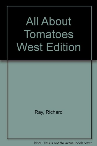 All About Tomatoes West Edition