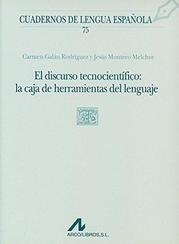El discurso tecnocientífico: la caja de herramientas del lenguaje (T cuadrado) (Cuadernos de lengua española)