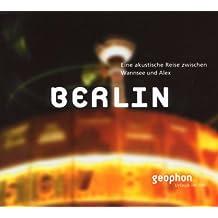 Berlin. CD: Eine akustische Reise zwischen Wannsee und Alex