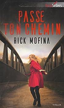 Passe ton chemin (Best-Sellers) par [Mofina, Rick]