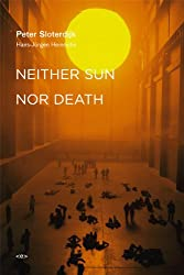 Neither Sun nor Death (Semiotext(e) / Foreign Agents)