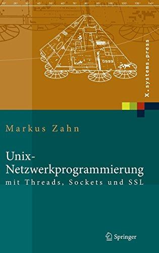 Unix-Netzwerkprogrammierung mit Threads, Sockets und SSL (X.systems.press)