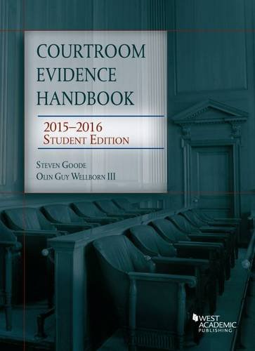 Courtroom Evidence Handbook, 2015-2016 Student Edition (Selected Statutes)