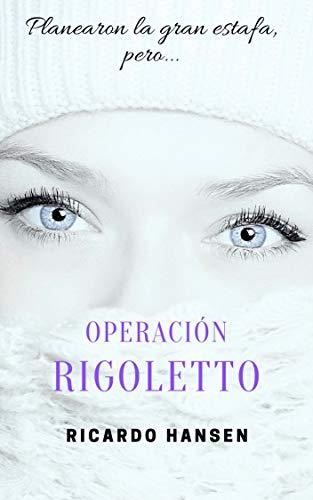 Operación Rigoletto de Ricardo Hansen