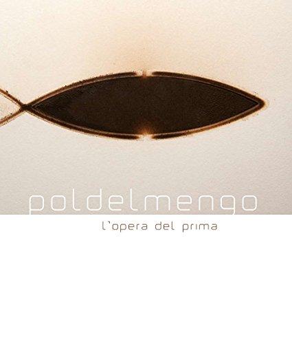 Poldelmengo l'opera del prima. Ediz. italiana e inglese