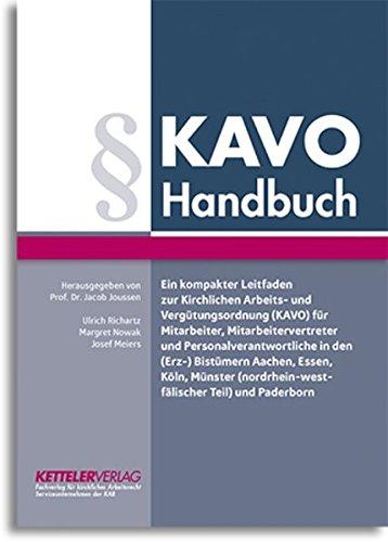 KAVO Handbuch: Ein kompakter Leitfaden zur Kirchlichen<br>Arbeits- und Vergütungsordnung<br>(KAVO) für Mitarbeiter, Mitarbeitervertreter<br>und ... und Paderborn