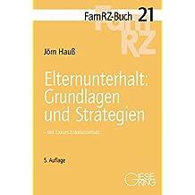 Elternunterhalt: Grundlagen und Strategien: mit Exkurs Enkelunterhalt (FamRZ-Buch)