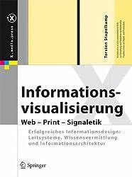 Informationsvisualisierung: Web - Print - Signaletik. Erfolgreiches Informationsdesign: Leitsysteme, Wissensvermittlung und Informationsarchitektur (X.media.press)