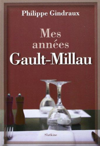 Mes années Gault-Millau par Philippe Gindraux