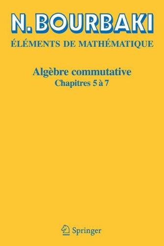 Algèbre Commutative, chapitres 5 à 7