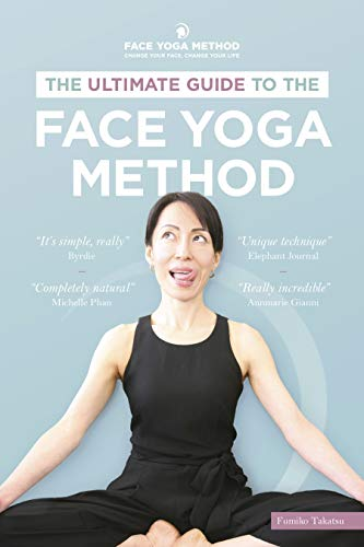 The Ultimate Guide to The Face Yoga Method (English Edition)