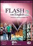 Flash on english. Student's book-Workbook-Flip book. Per le Scuole superiori. Con CD Audio. Con espansione online: 2