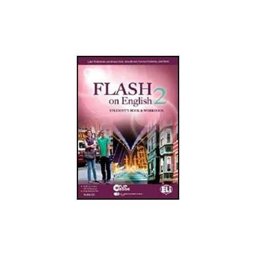 Flash On English. Student's Book-Workbook-Flip Book. Con Espansione Online. Con Cd Audio. Per Le Scuole Superiori: 2