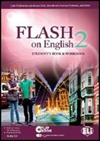 Flash on english. Student's book-Workbook-Flip book. Con espansione online. Con CD Audio. Per le Scuole superiori: 2