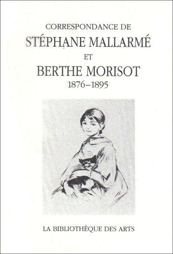 CORRESPONDANCE DE MALLARME ET BERTHE MORISOT