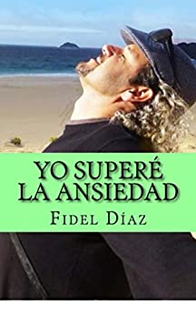 Yo Superé la Ansiedad (Spanish Edition)