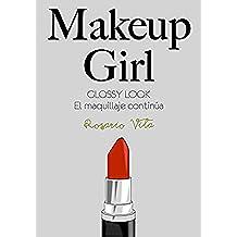 Makeup Girl (Glossy Look: El maquillaje continúa)