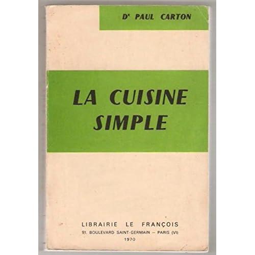 Dr Paul Carton,... La Cuisine simple : . 9e édition