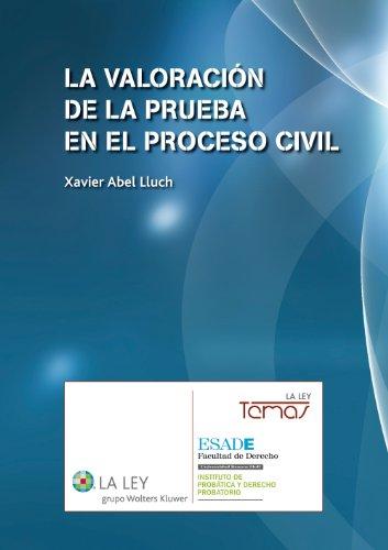 La valoración de la prueba en el proceso civil (Temas La Ley) por Xavier Abel Lluch