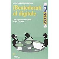 (Ben)educati al digitale. Come sopravvivere a internet in casa e