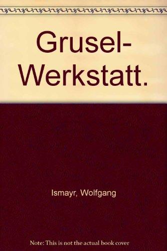 Grusel- Werkstatt.