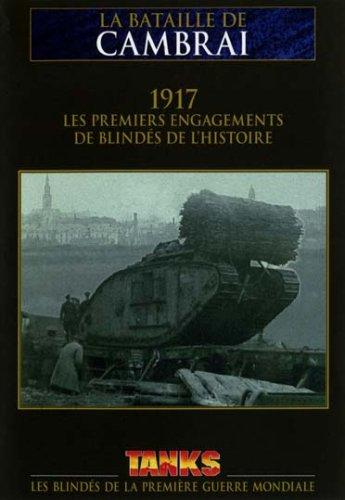 Tanks, les blindés de la première guerre mondiale - la bataille de cambrai [FR Import] -